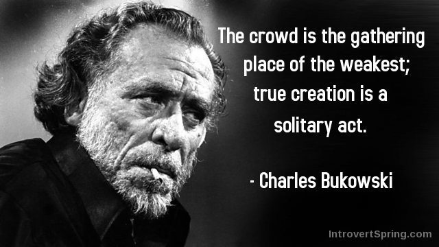Charles Bukowski Quote About Way: The Introvert Advantage In Creative Work