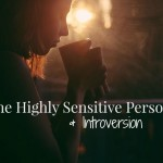 The Highly Sensitive Person (HSP) and Introversion