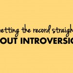 Setting the record straight about introversion