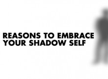 3 REASONS TO EMBRACE YOUR SHADOW SELF