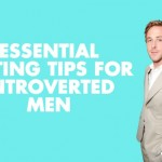 Essential Dating Tips For Introverted Men
