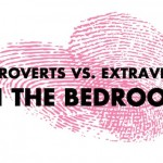 Introverts vs. Extraverts In The Bedroom