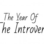 THE INTROVERT REVOLUTION! 4 Lessons From The Year Of The Introvert