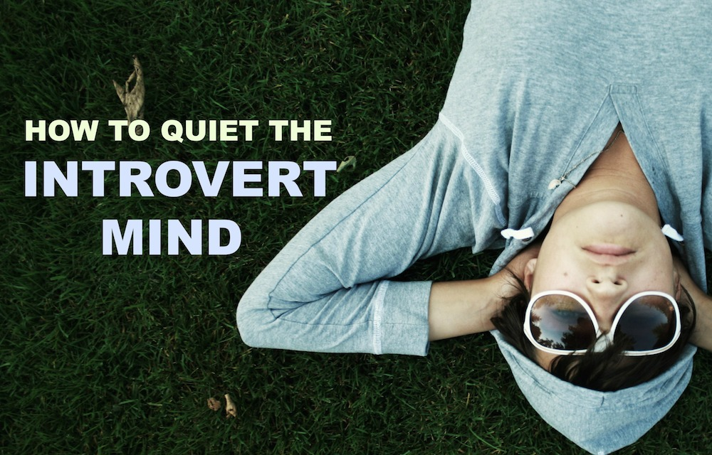 HOW TO QUIET INTROVERT MIND