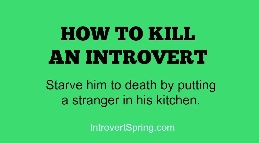 how to kill an introvert funny