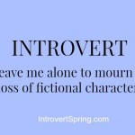 Introvert: Leave me alone to mourn fictional characters