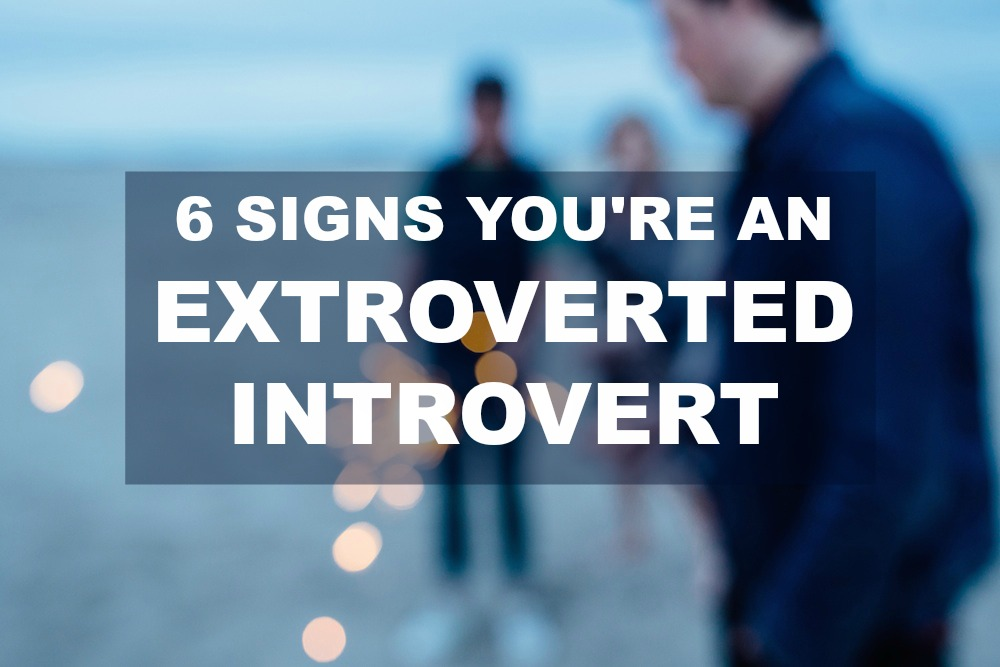 6 Signs You're An Extroverted Introvert