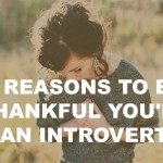 8 Reasons To Be Thankful You're An Introvert