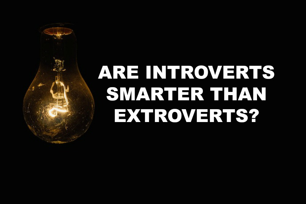 Are introverts smarter than extroverts?