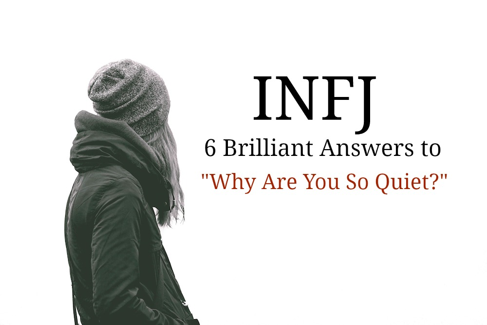 "INFJ: 6 brilliant answers to ""Why are you so quiet""?"