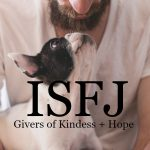 ISFJ Personality: Givers Of Kindness and Hope