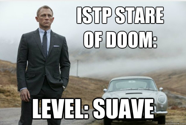 ISTP stare of doom