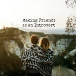 Making Friends as an Introvert