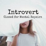 Introvert: Closed for Mental Repairs